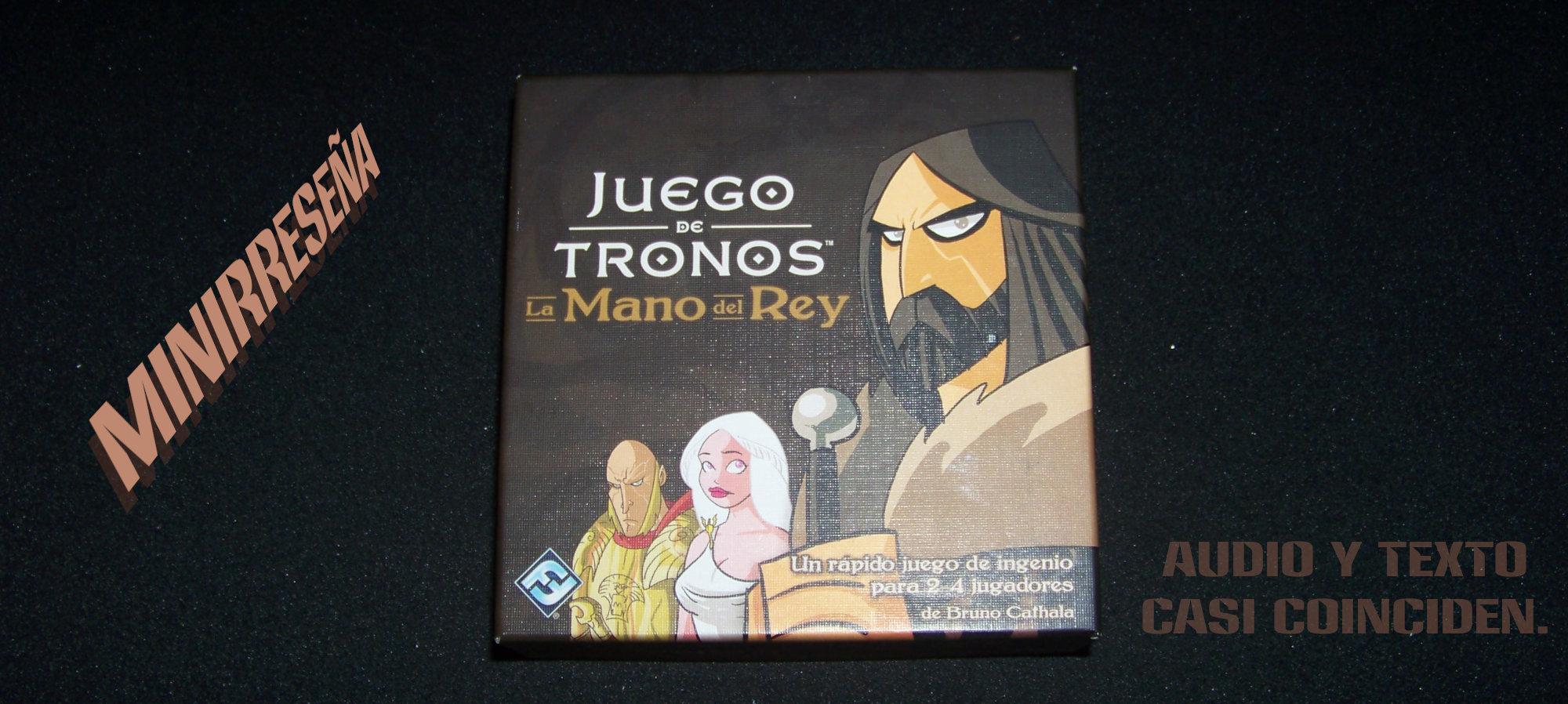 Juego de Tronos - La Mano del Rey - Minirreseña